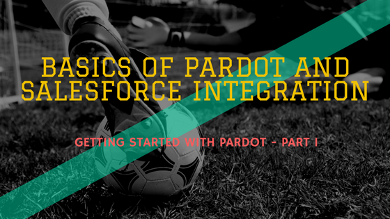 getting-started-with-pardot-part-1-2